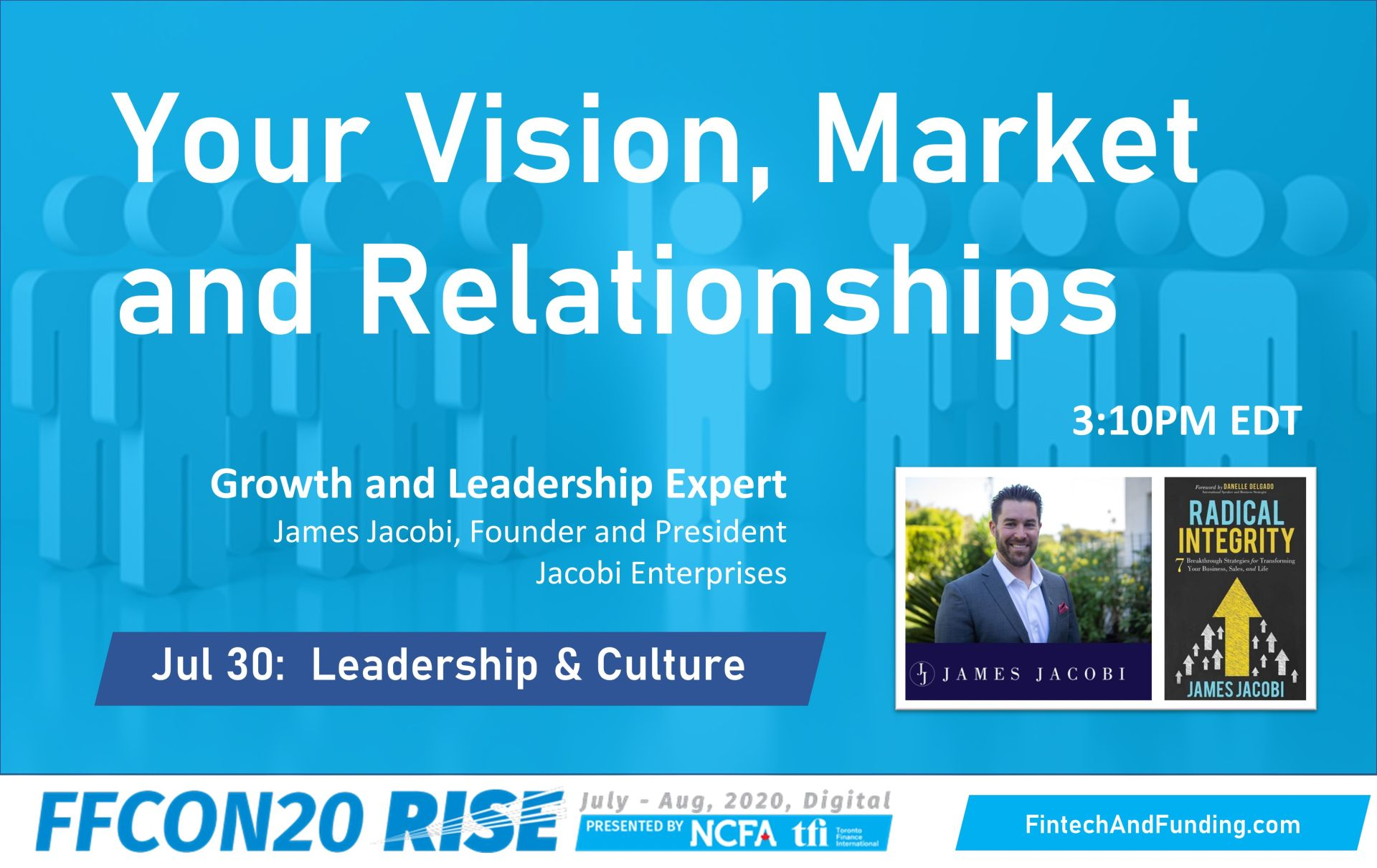 FFCON20 July 30 Your Vision, Market and Relationships - James Jacobi